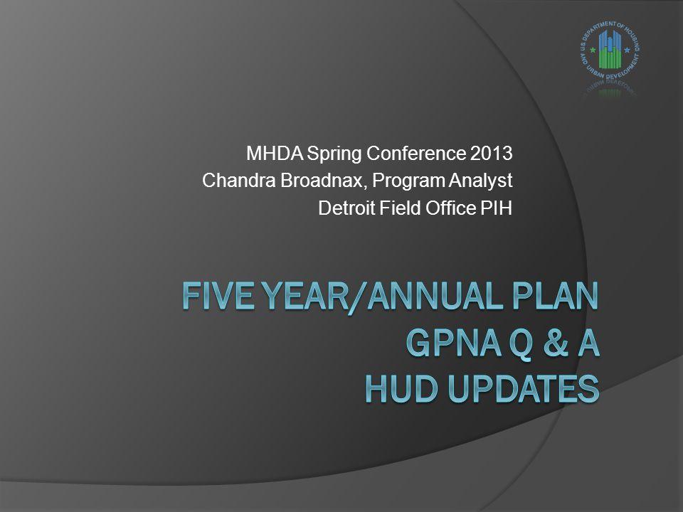 MHDA Spring Conference 2013 Chandra Broadnax, Program Analyst Detroit Field Office PIH