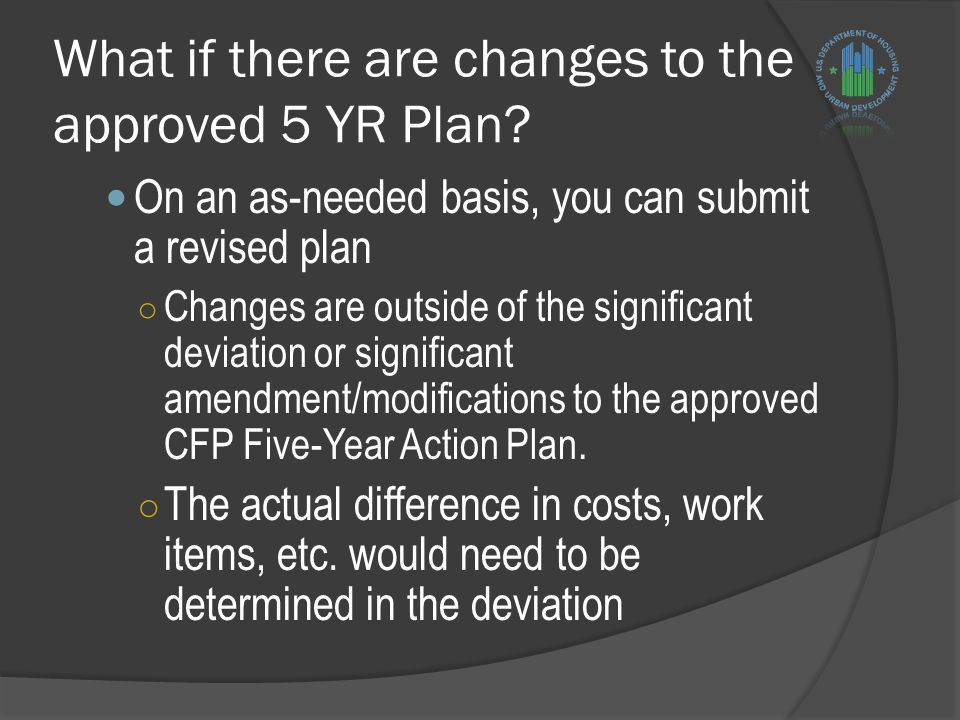 What if there are changes to the approved 5 YR Plan.