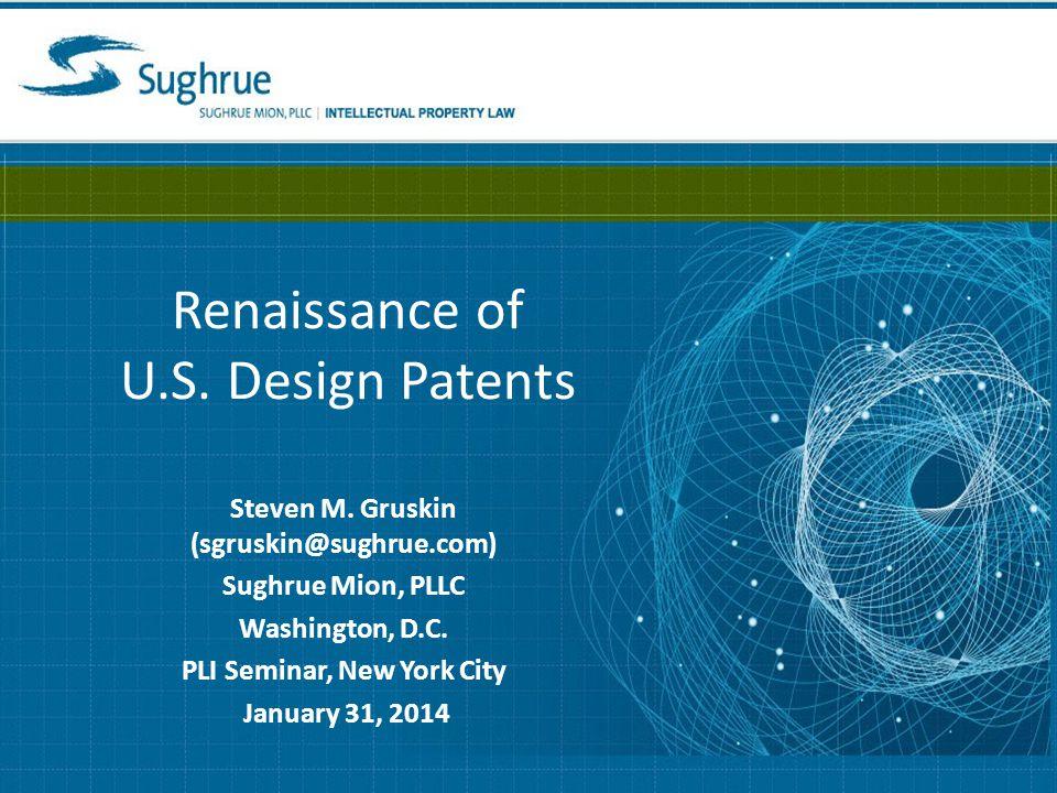 Renaissance of U.S. Design Patents Steven M.