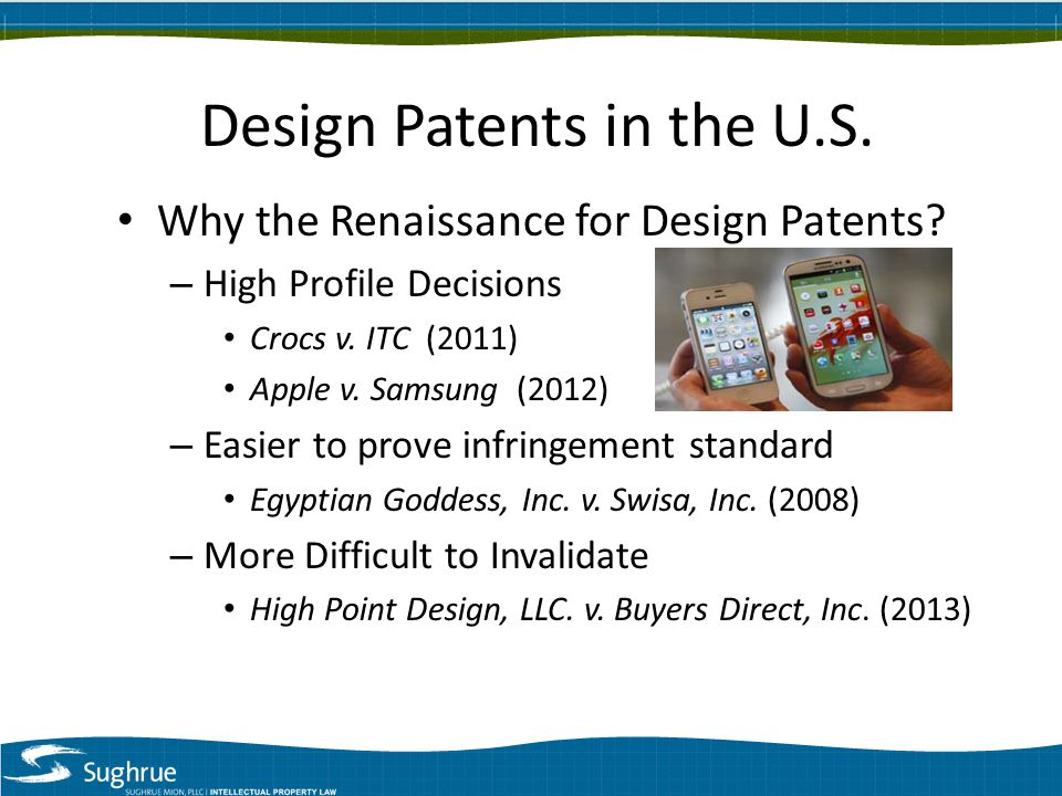 Design Patents in the U.S. Why the Renaissance for Design Patents.