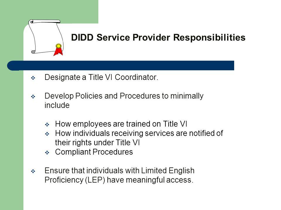 DIDD Service Provider Responsibilities  Designate a Title VI Coordinator.