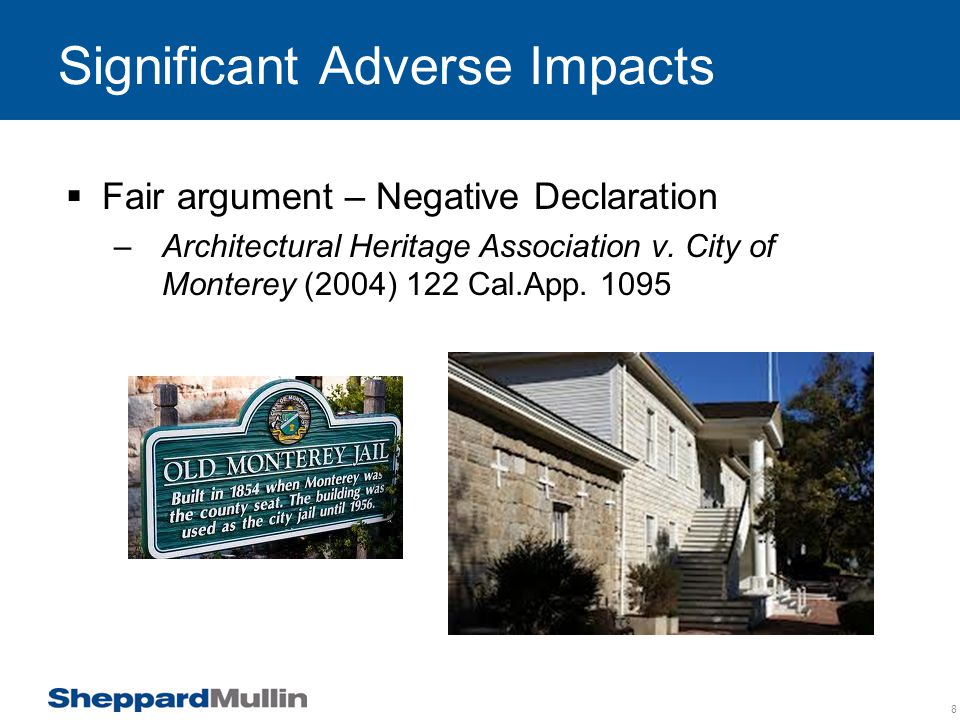 Significant Adverse Impacts (cont.)  Substantial evidence – EIR  Substantial evidence – Subsequent documentation –Citizens for a Megaplex-Free Alameda v.