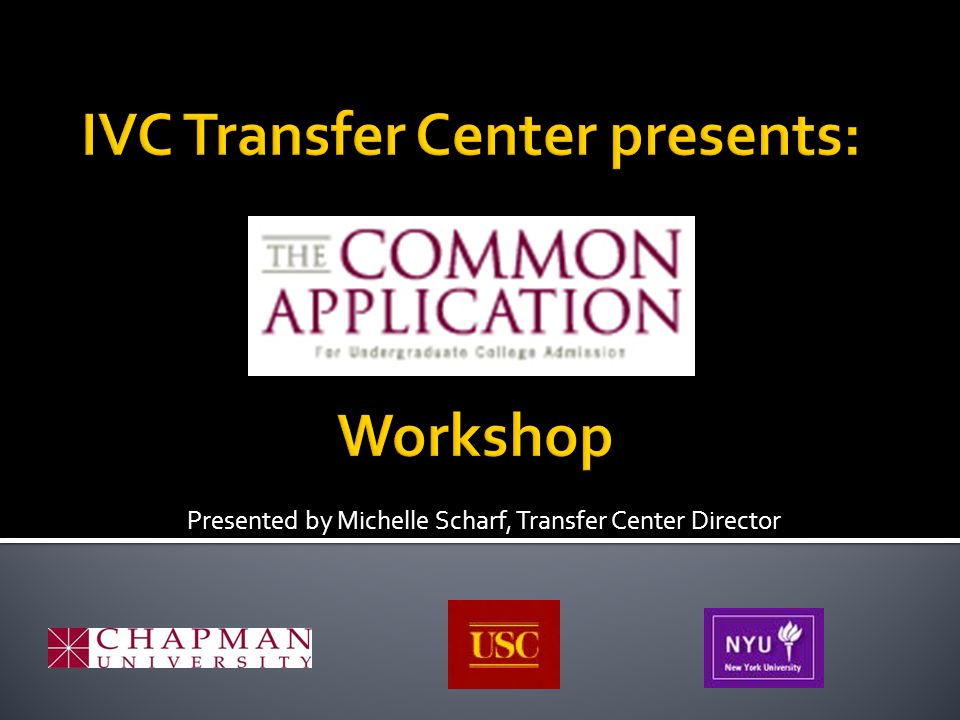 Presented by Michelle Scharf, Transfer Center Director