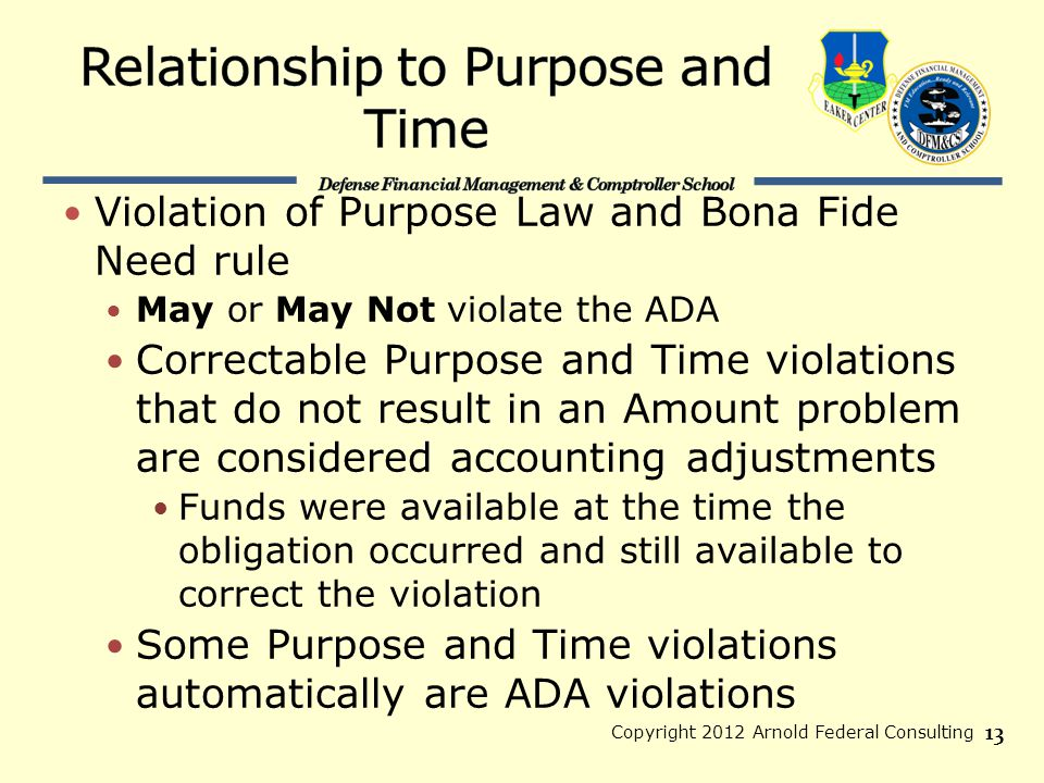 Violation of Purpose Law and Bona Fide Need rule May or May Not violate the ADA Correctable Purpose and Time violations that do not result in an Amoun