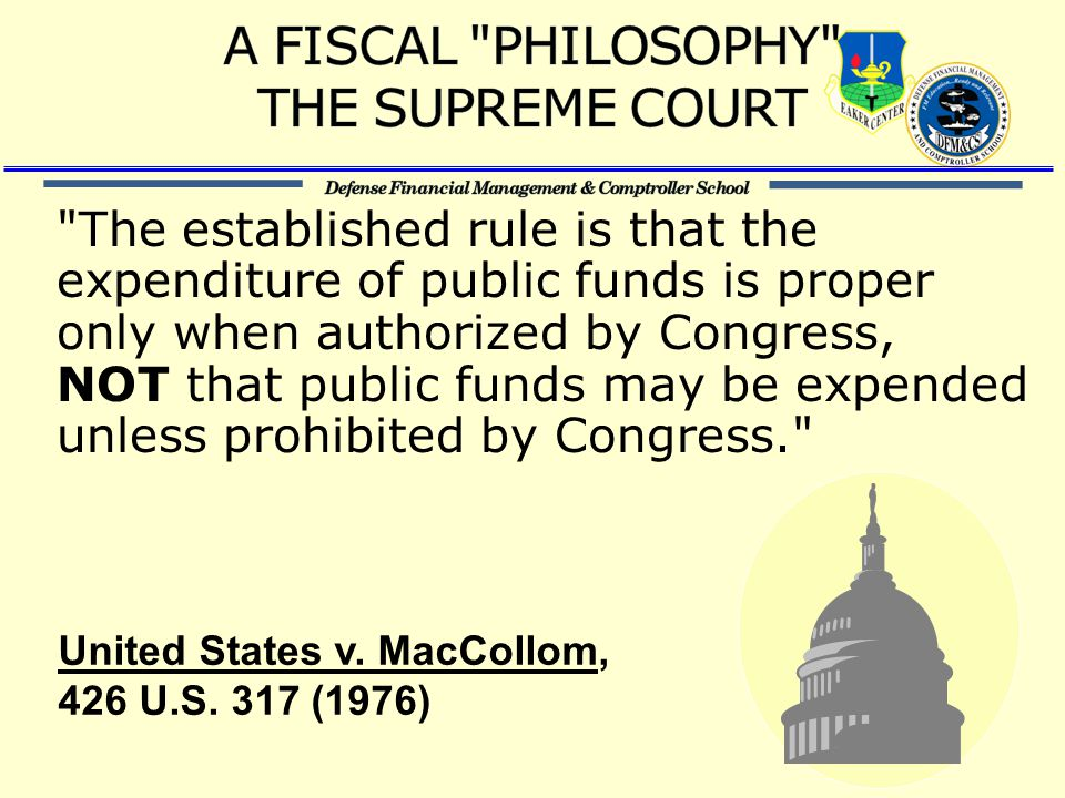The established rule is that the expenditure of public funds is proper only when authorized by Congress, NOT that public funds may be expended unless prohibited by Congress. United States v.