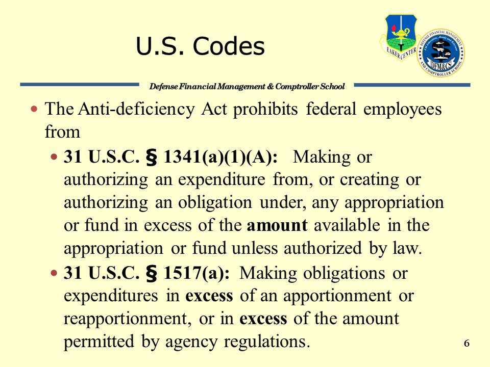 The Anti-deficiency Act prohibits federal employees from 31 U.S.C.