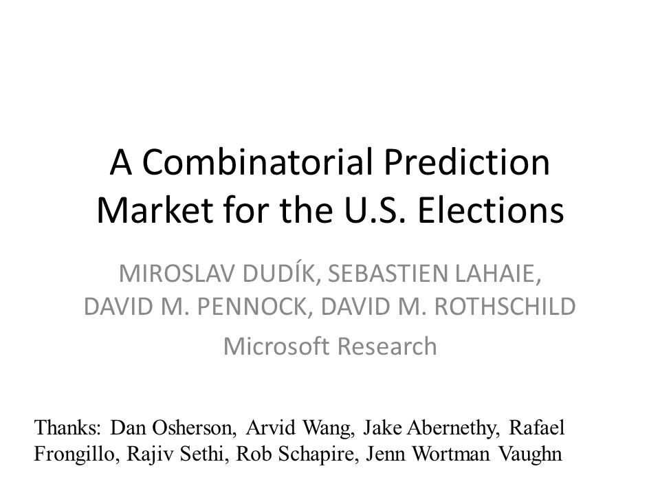 Standard vs Combinatorial Industry standard: Ignore relationships Treat them as independent markets Las Vegas sports betting Kentucky horseracing Wall Street stock options High Streetspread betting Combinatorial – Automatic information propagation: reward traders for information, not computational horsepower