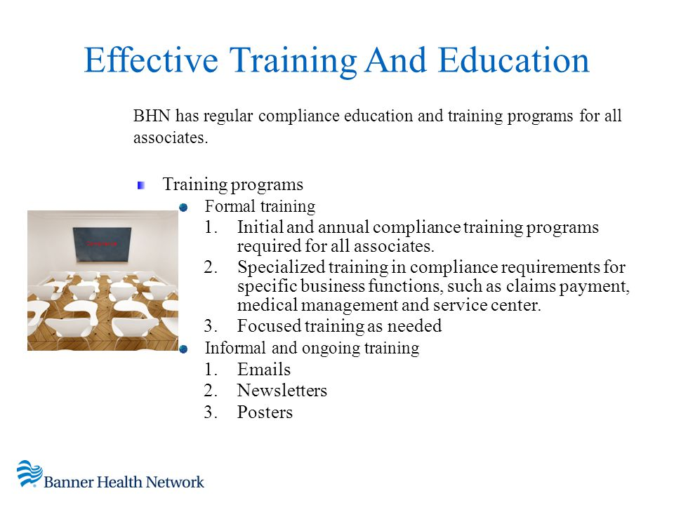 Effective Training And Education BHN has regular compliance education and training programs for all associates. Training programs Formal training 1. I