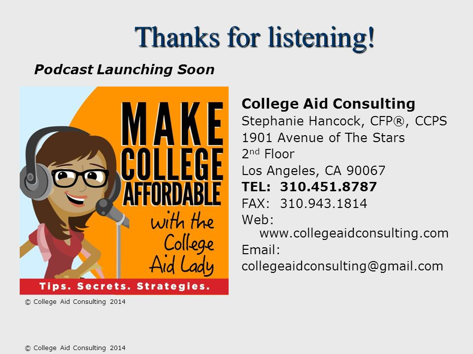 College Aid Consulting Stephanie Hancock, CFP®, CCPS 1901 Avenue of The Stars 2 nd Floor Los Angeles, CA 90067 TEL: 310.451.8787 FAX: 310.943.1814 Web