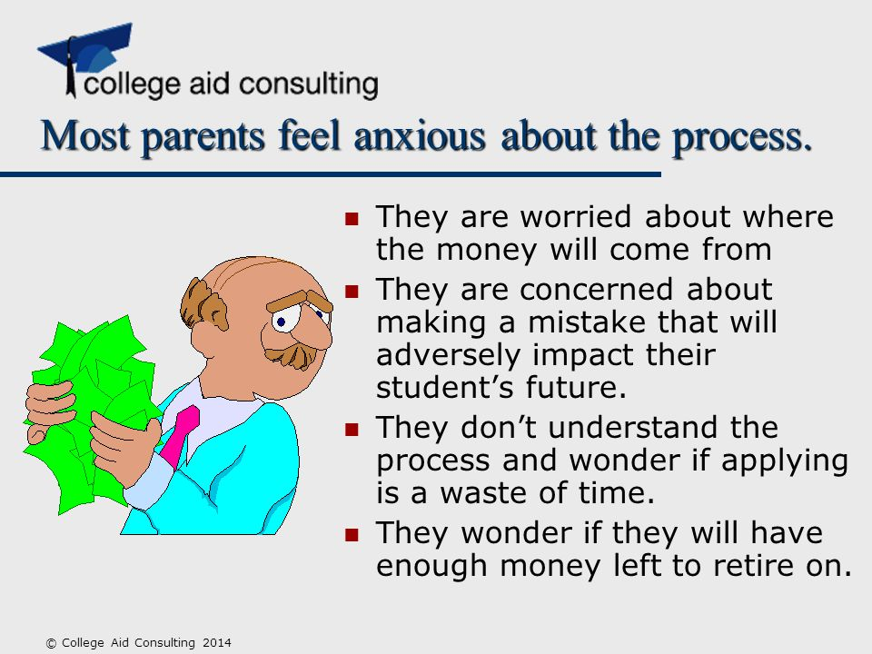 Most parents feel anxious about the process.
