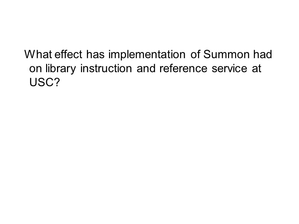 What effect has implementation of Summon had on library instruction and reference service at USC?