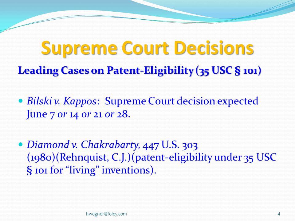 Supreme Court Decisions Leading Cases on Patent-Eligibility (35 USC § 101) Bilski v.