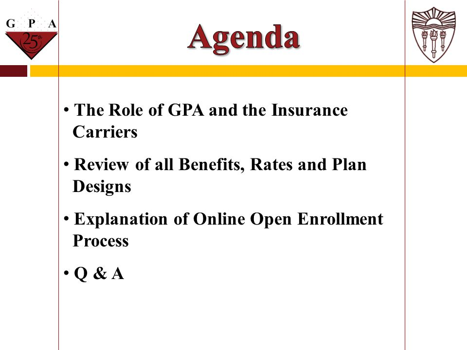 GPA is the broker/administrator and customer service provider.