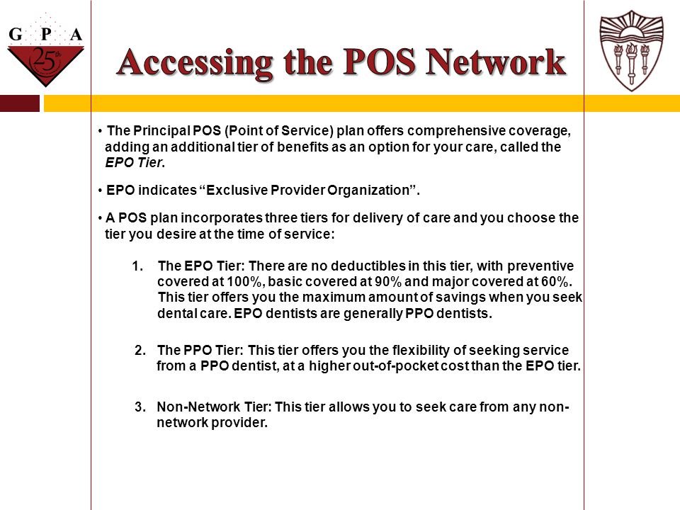The Principal POS (Point of Service) plan offers comprehensive coverage, adding an additional tier of benefits as an option for your care, called the
