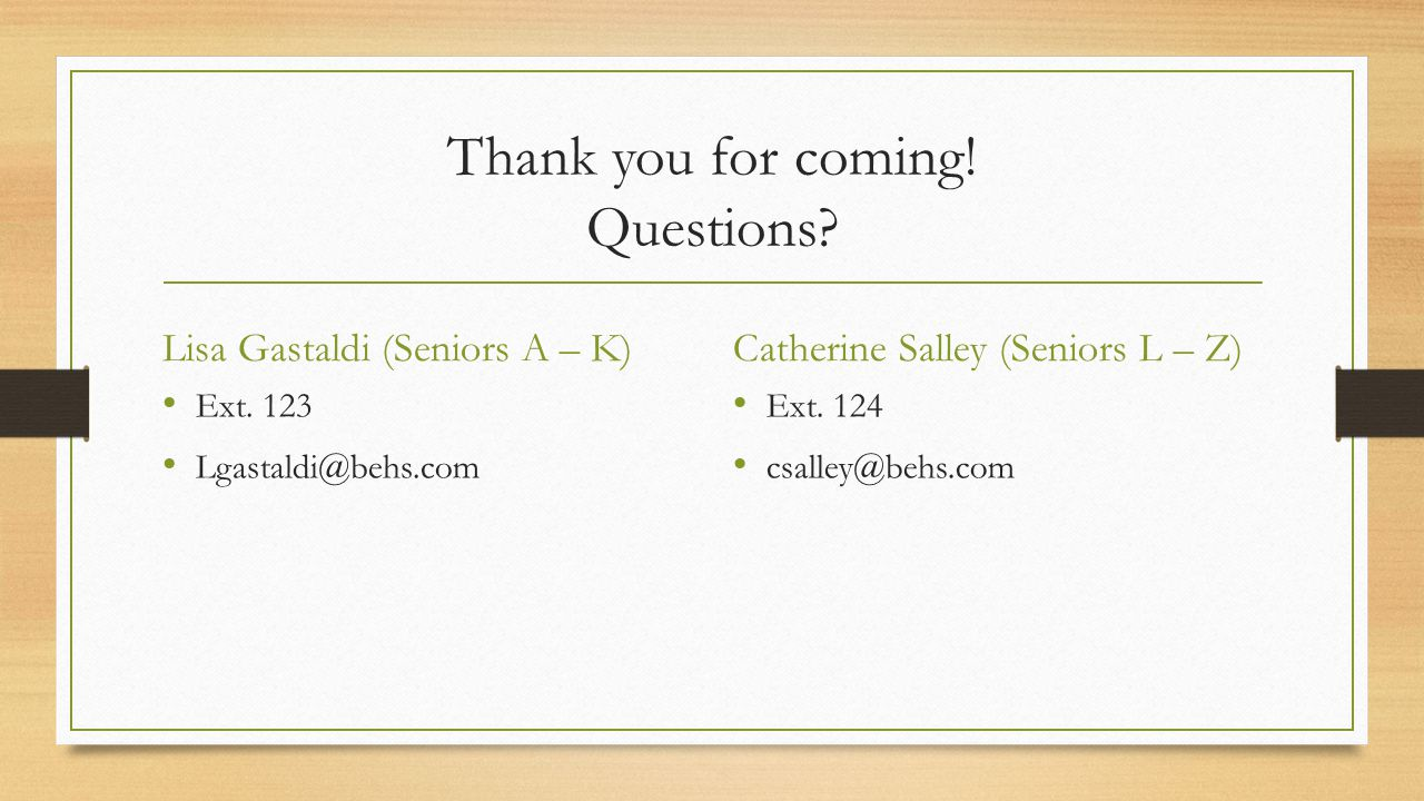 Thank you for coming. Questions. Lisa Gastaldi (Seniors A – K) Ext.