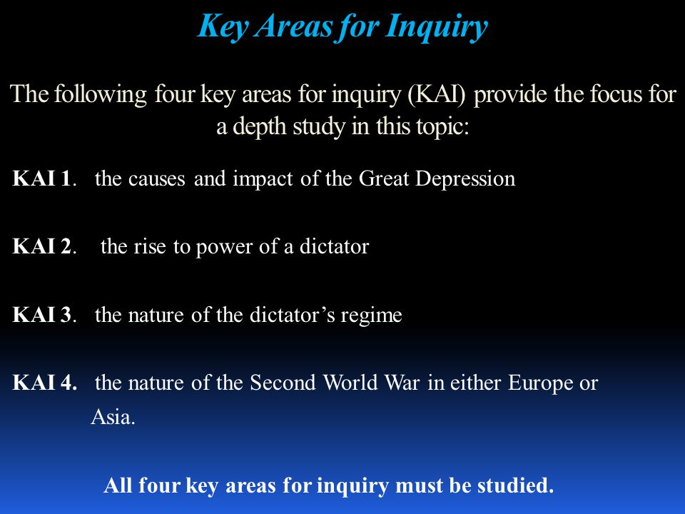 Key Areas for Inquiry The following four key areas for inquiry (KAI) provide the focus for a depth study in this topic: KAI 1.