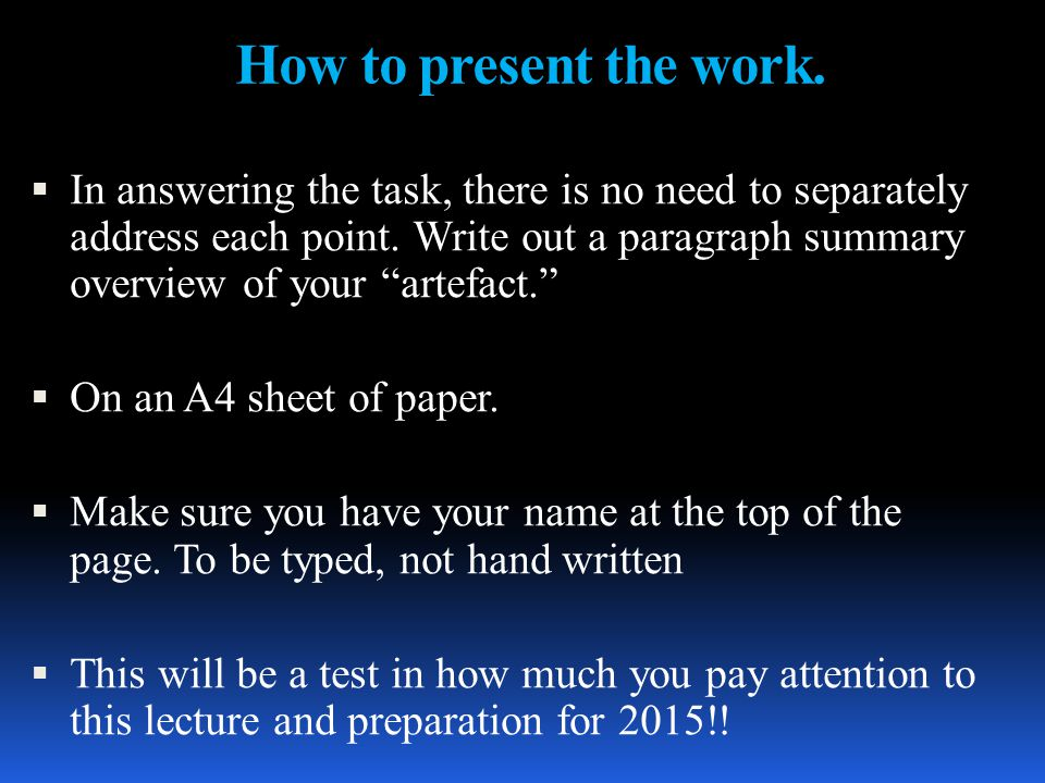 How to present the work.