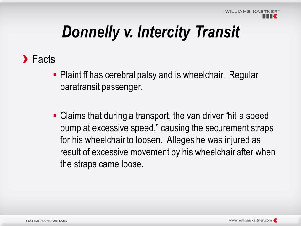 Donnelly v. Intercity Transit Facts  Plaintiff has cerebral palsy and is wheelchair.
