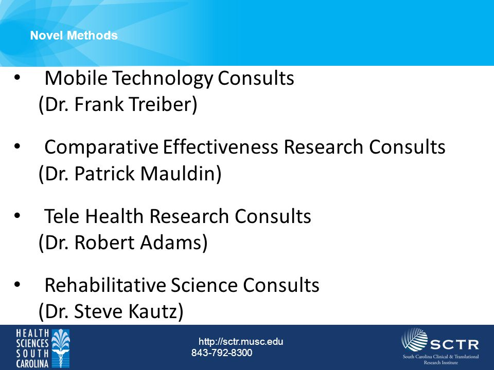 Novel Methods http://sctr.musc.edu 843-792-8300 Mobile Technology Consults (Dr.