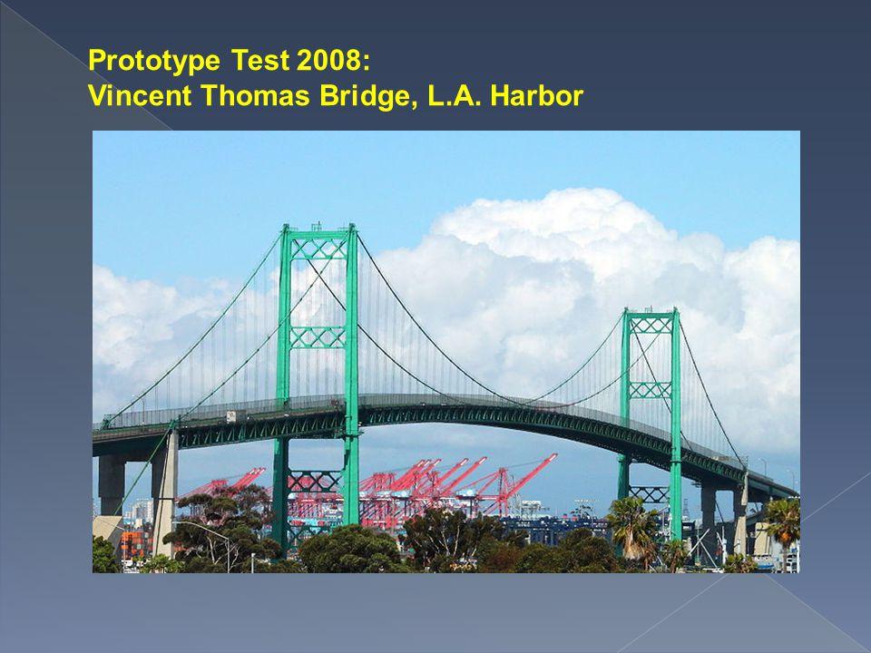 Prototype Test 2008: Vincent Thomas Bridge, L.A. Harbor