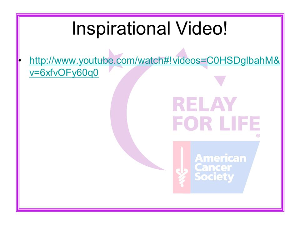 Inspirational Video! http://www.youtube.com/watch#!videos=C0HSDglbahM& v=6xfvOFy60q0http://www.youtube.com/watch#!videos=C0HSDglbahM& v=6xfvOFy60q0