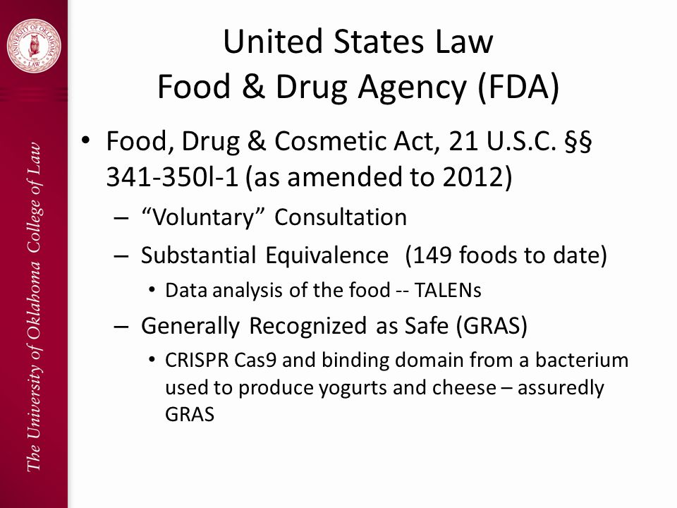 United States Law Food & Drug Agency (FDA) Food, Drug & Cosmetic Act, 21 U.S.C.
