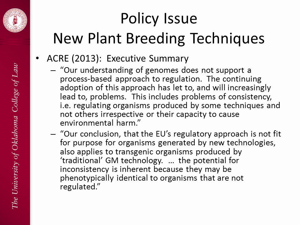 Policy Issue New Plant Breeding Techniques ACRE (2013): Executive Summary – Our understanding of genomes does not support a process-based approach to regulation.