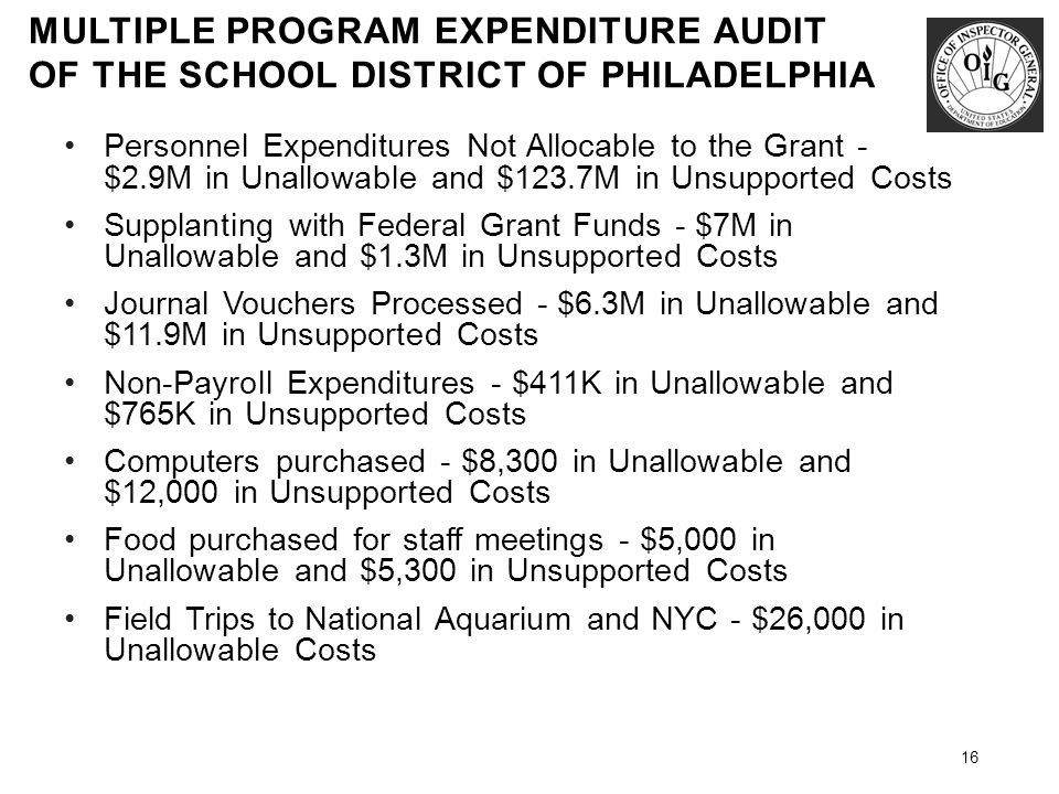 MULTIPLE PROGRAM EXPENDITURE AUDIT OF THE SCHOOL DISTRICT OF PHILADELPHIA 16 Personnel Expenditures Not Allocable to the Grant - $2.9M in Unallowable