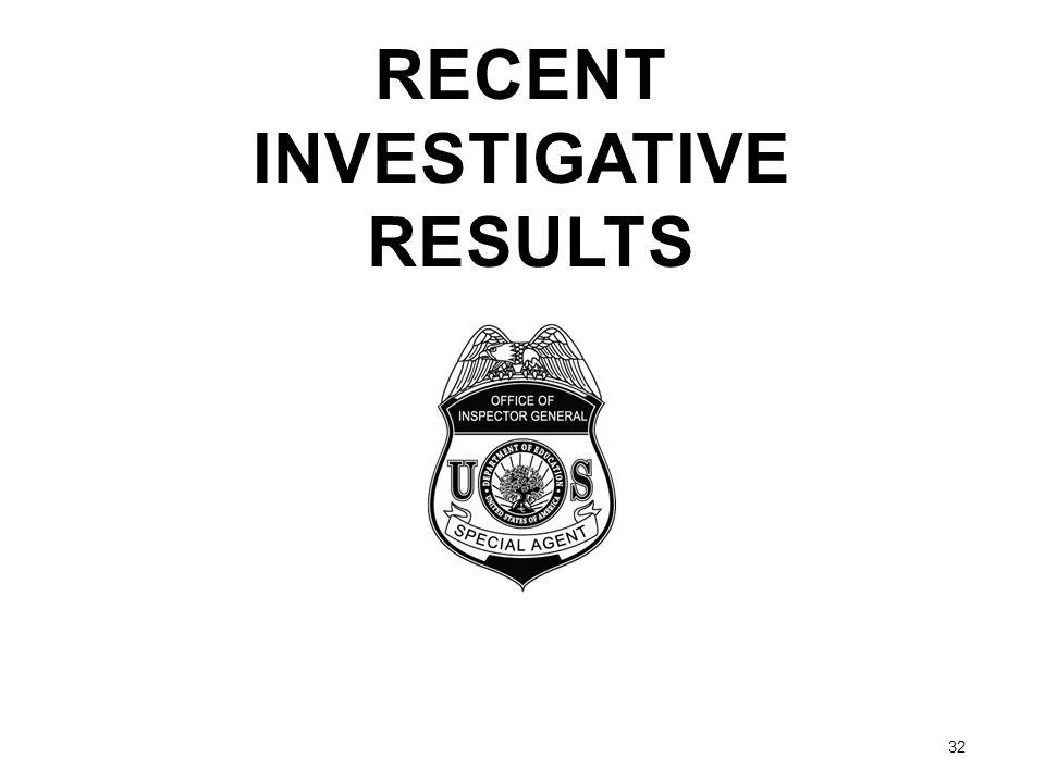 RECENT INVESTIGATIVE RESULTS 32