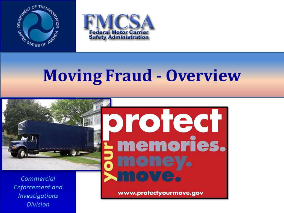 Commercial Enforcement and Investigations Division Moving Fraud - Overview