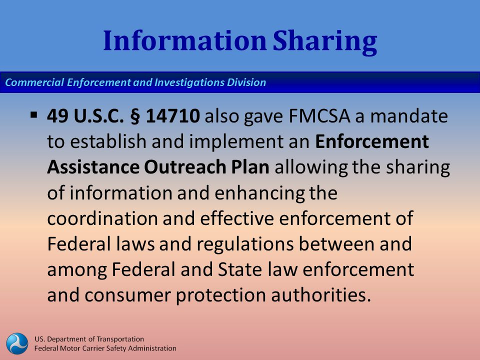 Commercial Enforcement and Investigations Division Information Sharing  49 U.S.C.