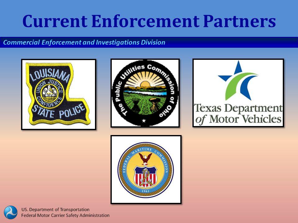 Commercial Enforcement and Investigations Division Current Enforcement Partners