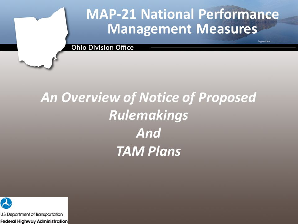 An Overview of Notice of Proposed Rulemakings And TAM Plans MAP-21 National Performance Management Measures