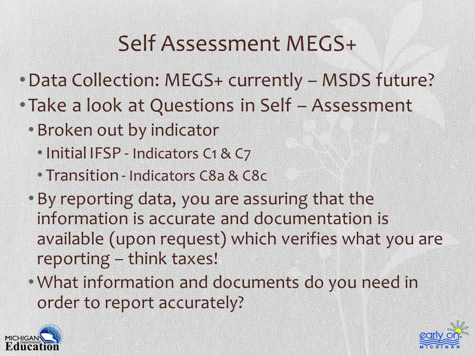 Self Assessment MEGS+ Data Collection: MEGS+ currently – MSDS future.