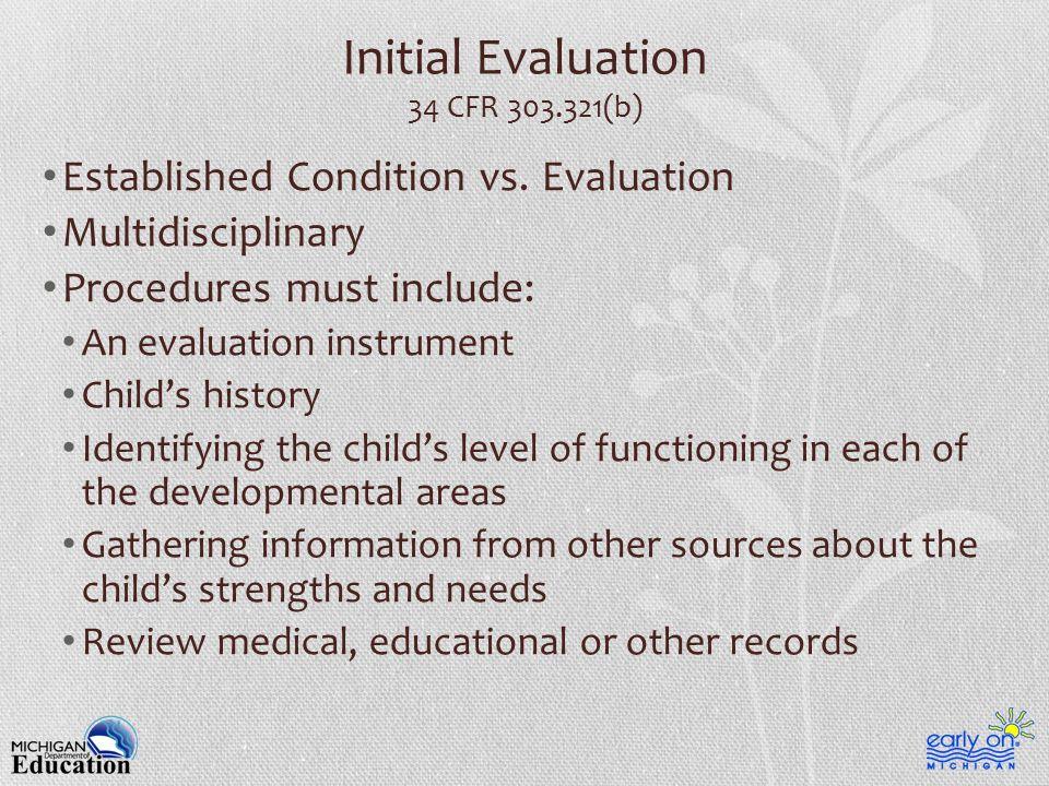 Initial Evaluation 34 CFR 303.321(b) Established Condition vs.