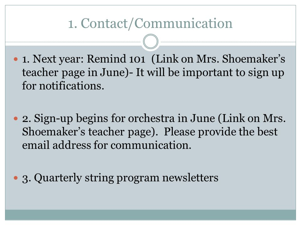 1. Contact/Communication 1. Next year: Remind 101 (Link on Mrs. Shoemaker's teacher page in June)- It will be important to sign up for notifications.