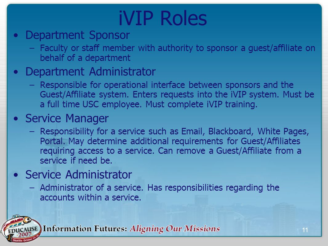 11 iVIP Roles Department Sponsor –Faculty or staff member with authority to sponsor a guest/affiliate on behalf of a department Department Administrator –Responsible for operational interface between sponsors and the Guest/Affiliate system.