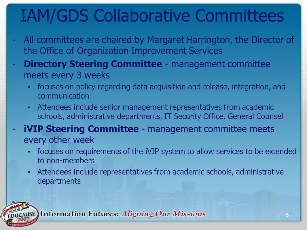 8 IAM/GDS Collaborative Committees -All committees are chaired by Margaret Harrington, the Director of the Office of Organization Improvement Services -Directory Steering Committee - management committee meets every 3 weeks focuses on policy regarding data acquisition and release, integration, and communication Attendees include senior management representatives from academic schools, administrative departments, IT Security Office, General Counsel -iVIP Steering Committee - management committee meets every other week focuses on requirements of the iVIP system to allow services to be extended to non-members Attendees include representatives from academic schools, administrative departments