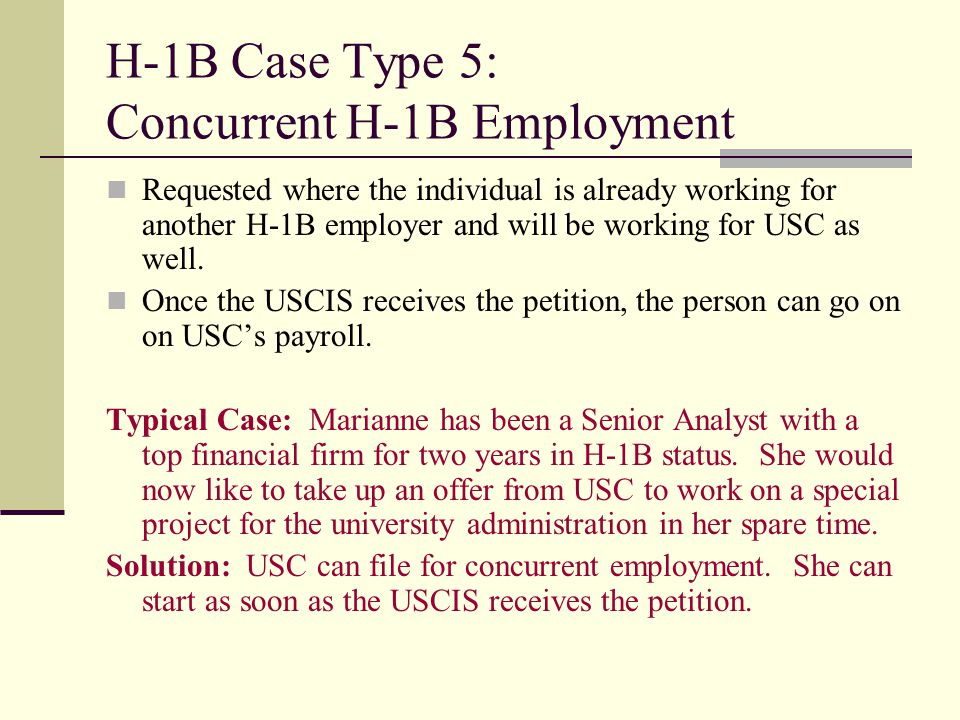 H-1B Case Type 5: Concurrent H-1B Employment Requested where the individual is already working for another H-1B employer and will be working for USC a