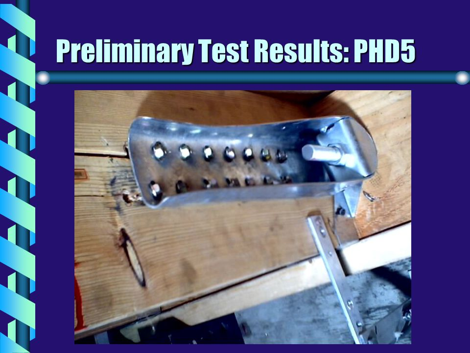 Preliminary Test Results: PHD5
