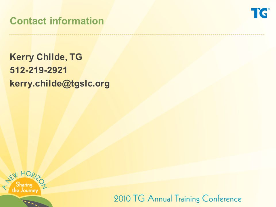 Contact information Kerry Childe, TG 512-219-2921 kerry.childe@tgslc.org