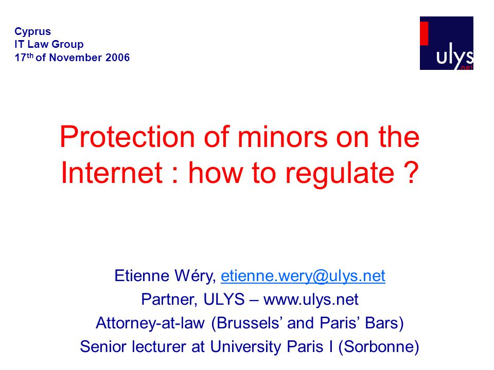 Protection of minors on the Internet : how to regulate .