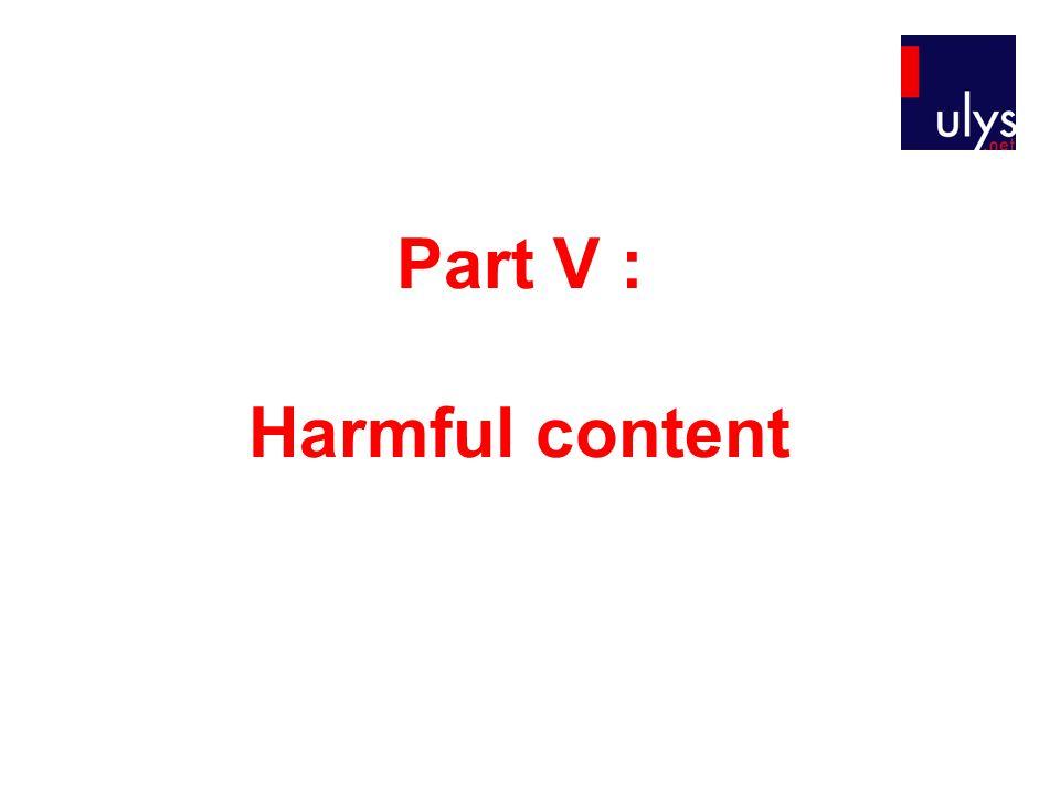 Part V : Harmful content