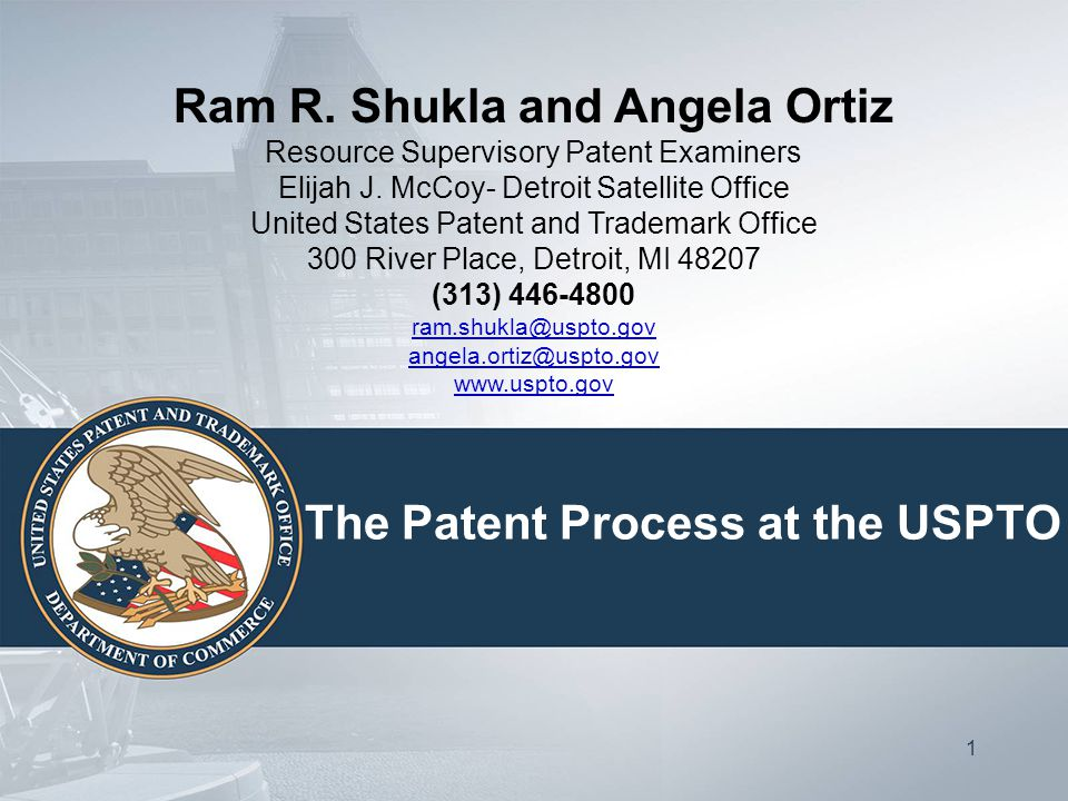 1 The Patent Process at the USPTO Ram R.