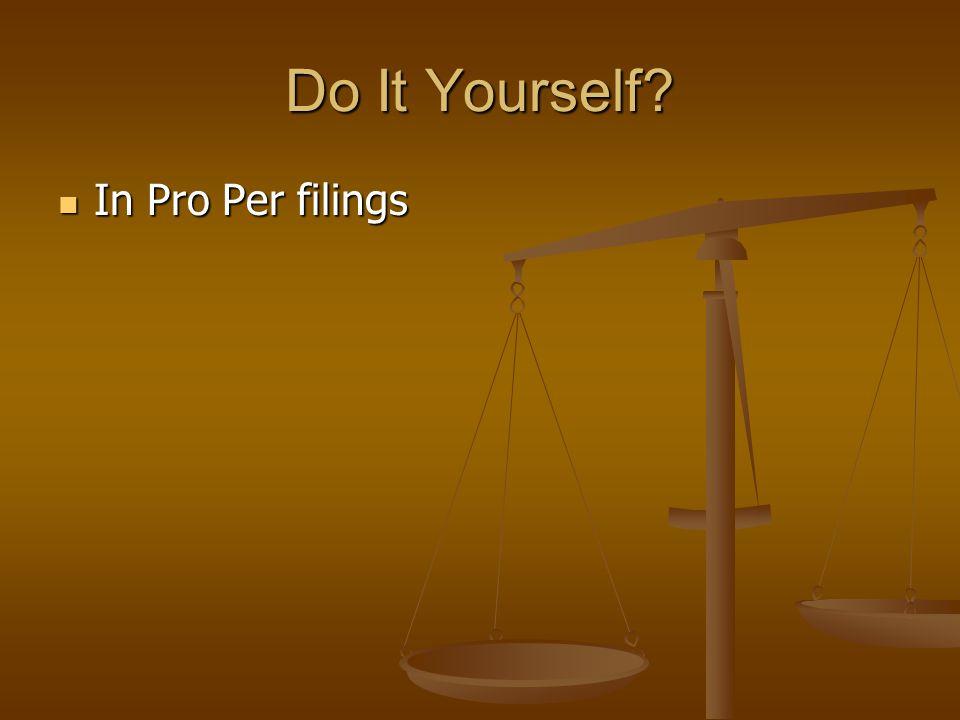 Do It Yourself In Pro Per filings In Pro Per filings