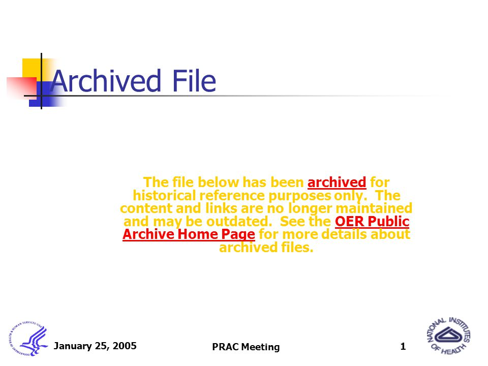 January 25, 2005 PRAC Meeting 1 Archived File The file below has been archived for historical reference purposes only. The content and links are no lo