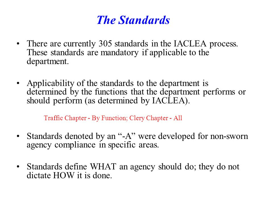 The Standards There are currently 305 standards in the IACLEA process.