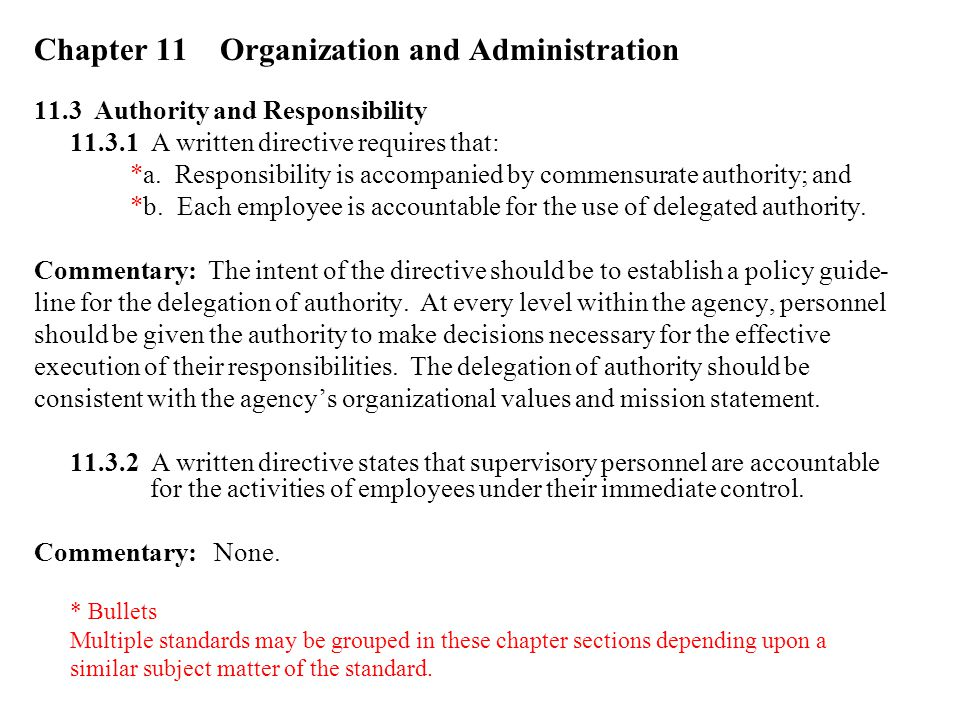 Chapter 11 Organization and Administration 11.3 Authority and Responsibility 11.3.1 A written directive requires that: *a.