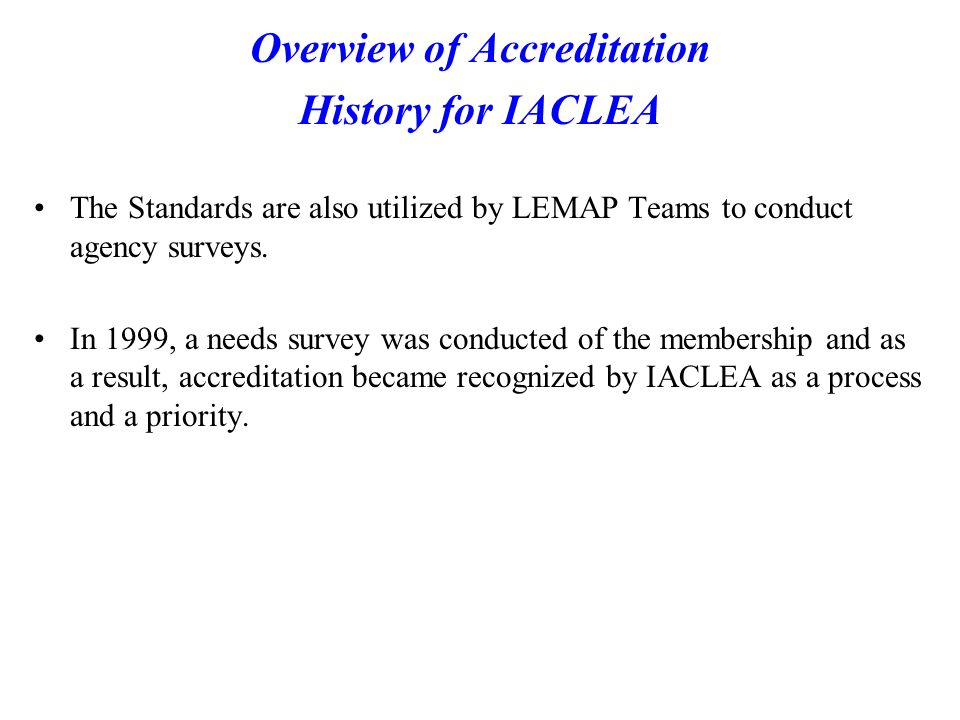 Accreditation Committee 2001- An IACLEA accreditation committee was appointed.
