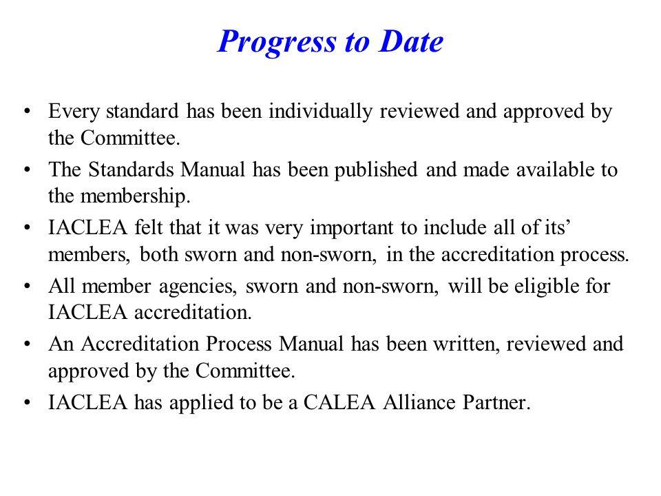 IACLEA has begun its accreditation pilot programs, utilizing both sworn and non-sworn departments in the program.